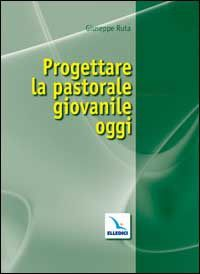#Progettare la pastorale giovanile oggi ruta edizione Elledici  ad Euro 9.00 in #Elledici #Libri
