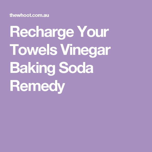 Recharge Your Towels Vinegar Baking Soda Remedy