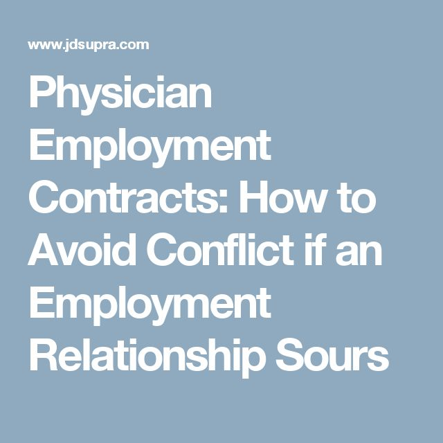 Physician Employment Contracts How To Avoid Conflict If An