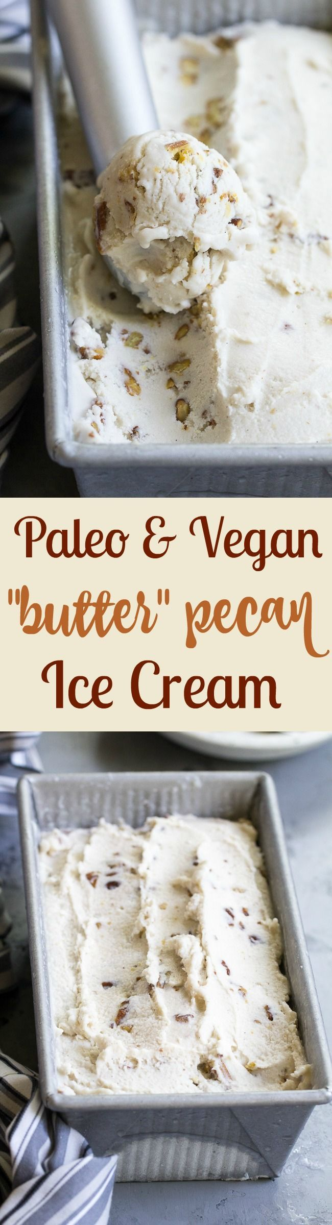"""This """"butter"""" pecan vegan ice cream is thick, creamy and decadently sweet yet made with no refined sugar or dairy. You won't believe you're not eating the real thing once you taste it! Paleo, vegan, gluten free, dairy-free."""