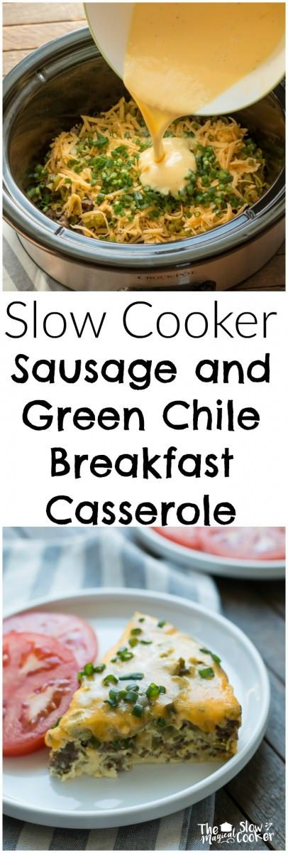 Sluggish Cooker Sausage and Inexperienced Chile Breakfast Casserole