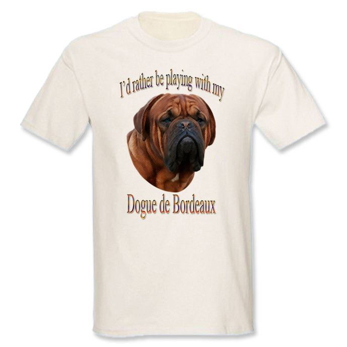 I'd Rather Be Playing With My Dogue de Bordeaux T-Shirt