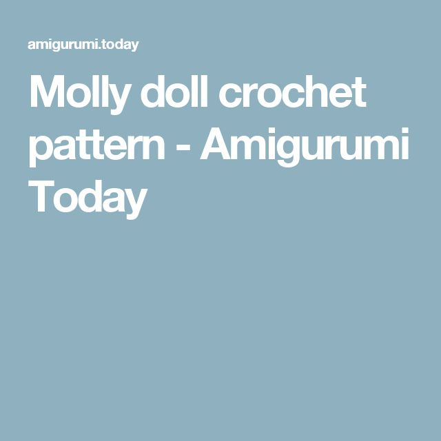 Molly doll crochet pattern - Amigurumi Today