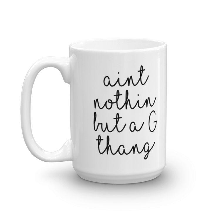 G Thang Mug coffee cup mugs teacup biggie smalls ain't ...