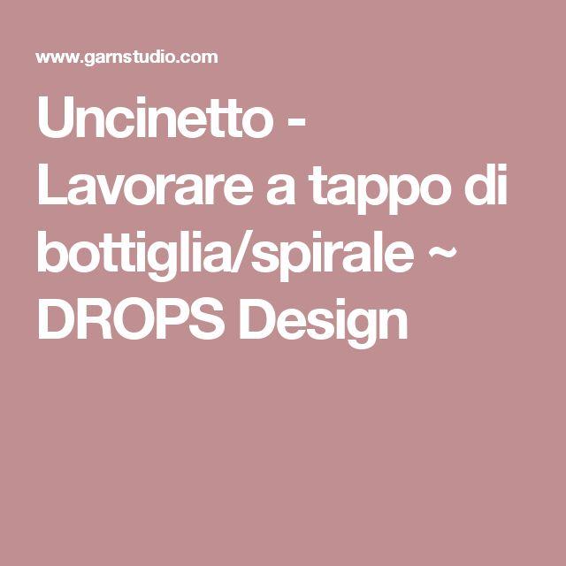 Uncinetto - Lavorare a tappo di bottiglia/spirale ~ DROPS Design