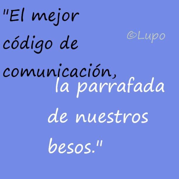 El mejor código de comunicación, la parrafada de nuestros besos.