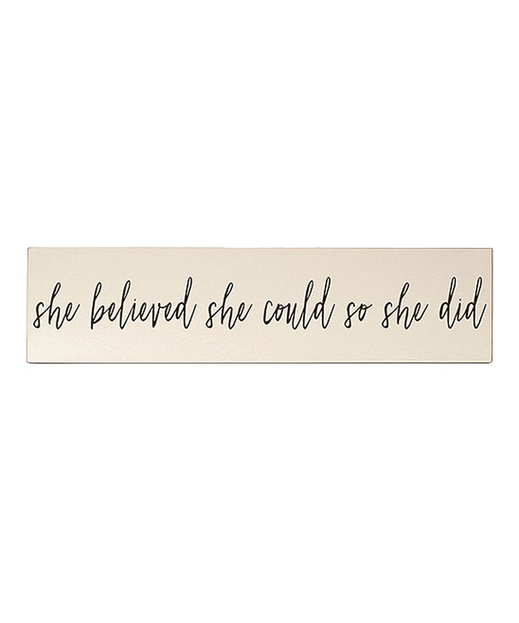 Look at this #zulilyfind! Cream & Brown 'She Believed She Could So She Did' Wall Sign by Vinyl Crafts #zulilyfinds