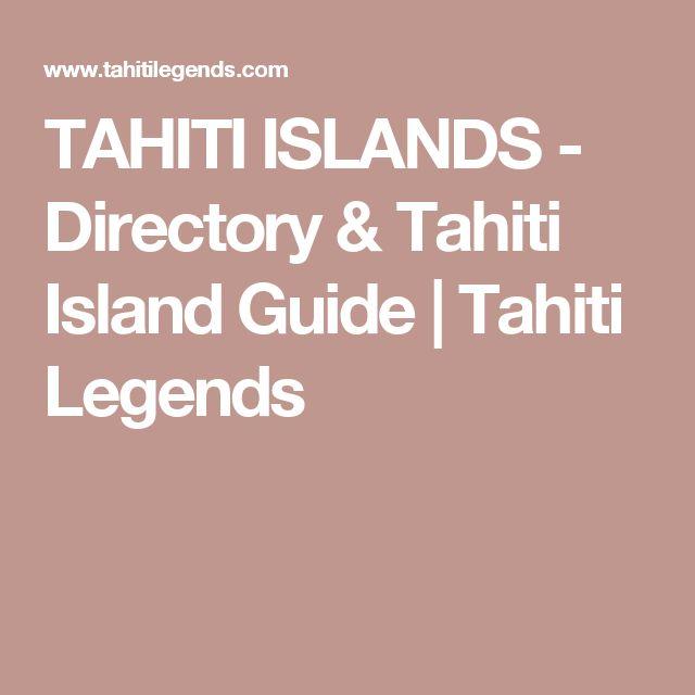 TAHITI ISLANDS - Directory & Tahiti Island Guide | Tahiti Legends
