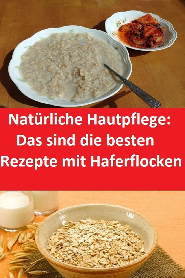 Natural Skin Care: These are the best recipes with Oatmeal #Haferflock ...  -  Hautpflege-Rezepte