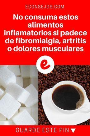 Fibromialgia alimentacion | No consuma estos alimentos inflamatorios si padece de fibromialgia, artritis o dolores musculares | No consuma estos alimentos inflamatorios si padece de fibromialgia, artritis o dolores musculares