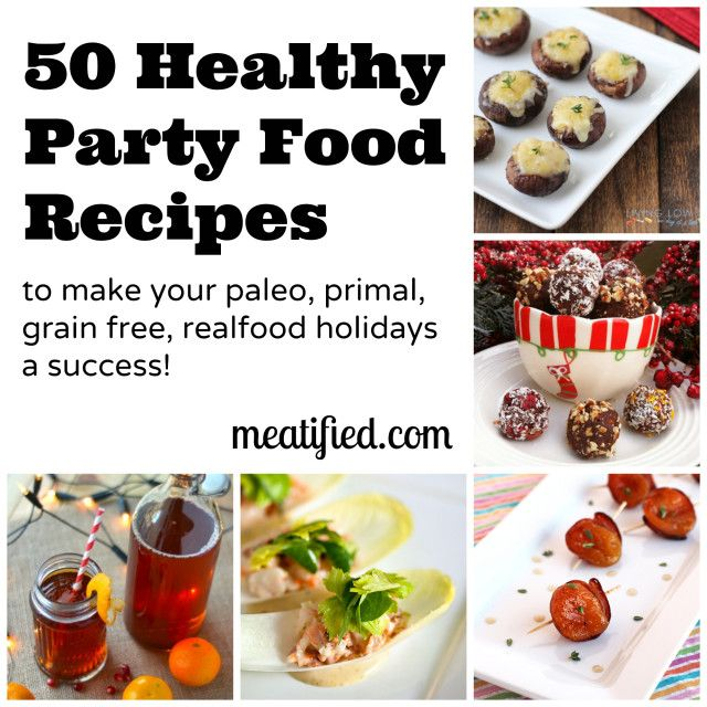 50 Healthy Party Food Recipes to make your Paleo, Primal & Real Food Holidays a Success! - http://meatified.com