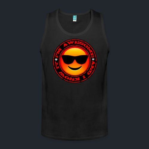 Motivation Tank - 'I'm Awesome and I know It' - Premium Quality Tank Top. Available colors: Navy, Red, Black, White, Gray