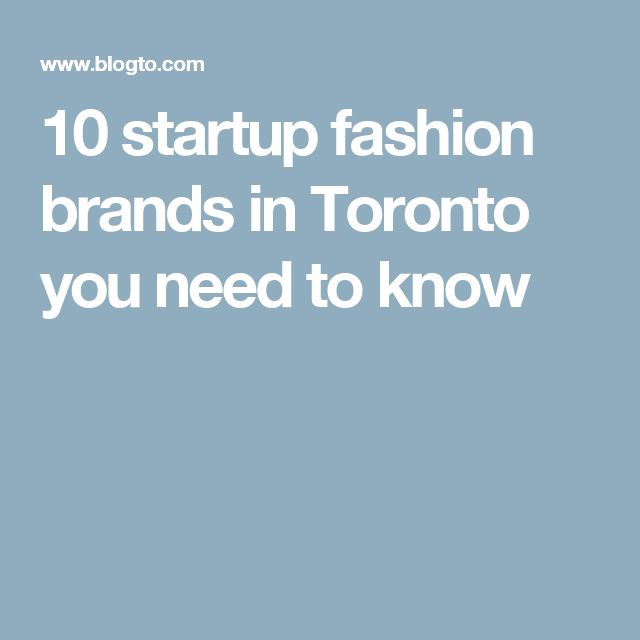 10 startup fashion brands in Toronto you need to know