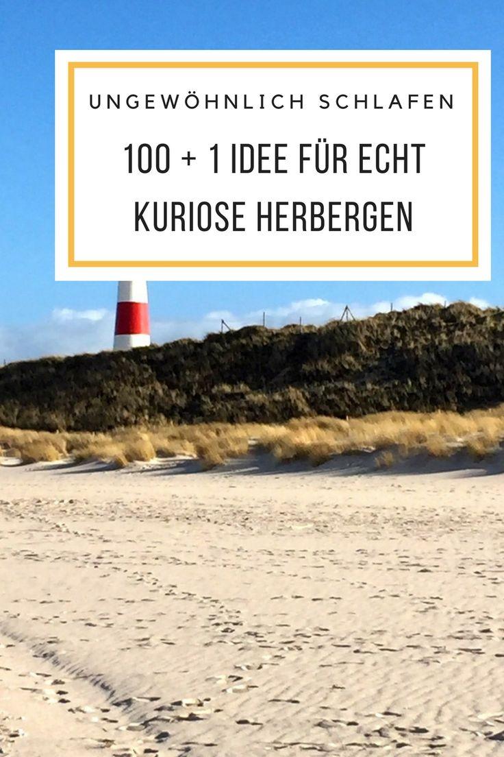 Kurios Übernachten in Deutschland - 100 + 1 Idee für ungewöhnlich Übernachtungsmöglichkeiten.