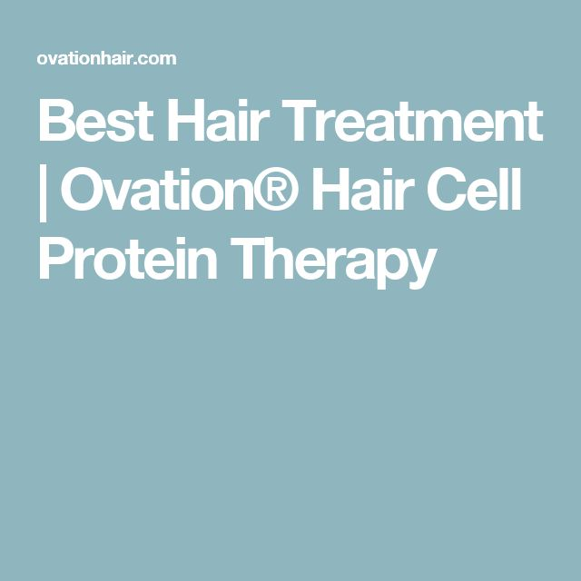Best Hair Treatment   Ovation® Hair Cell Protein Therapy