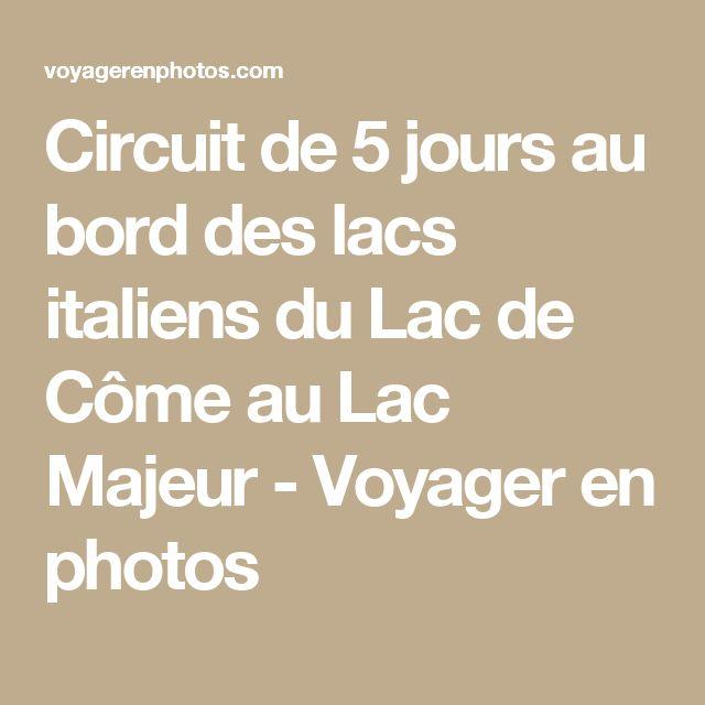 Circuit de 5 jours au bord des lacs italiens du Lac de Côme au Lac Majeur - Voyager en photos