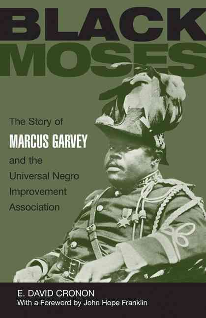 Moses: The Story of Marcus Garvey and the Universal Negro Improvement Association