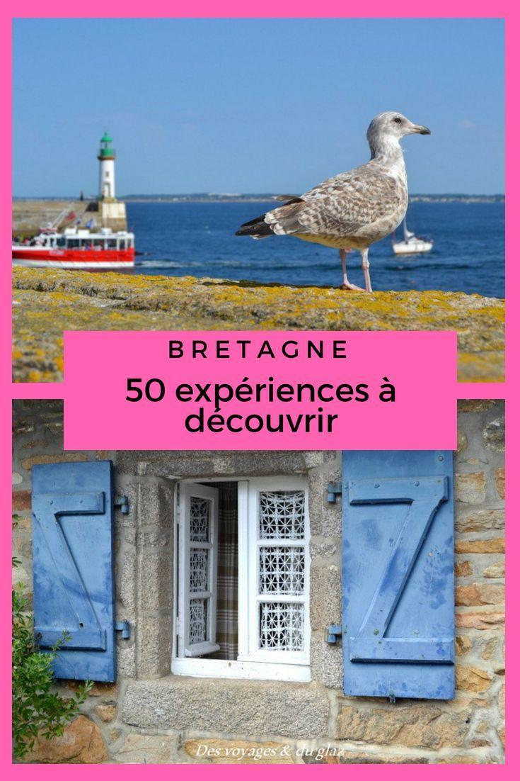 Mes 50 Experiences A Vivre En Bretagne Blog Bretagne Voyage Glaz Vacances Bretagne Bretagne Sejour Bretagne
