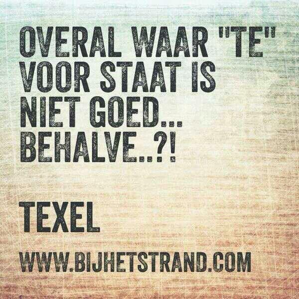 Te mooi om waar?? Op Texel te zijn!