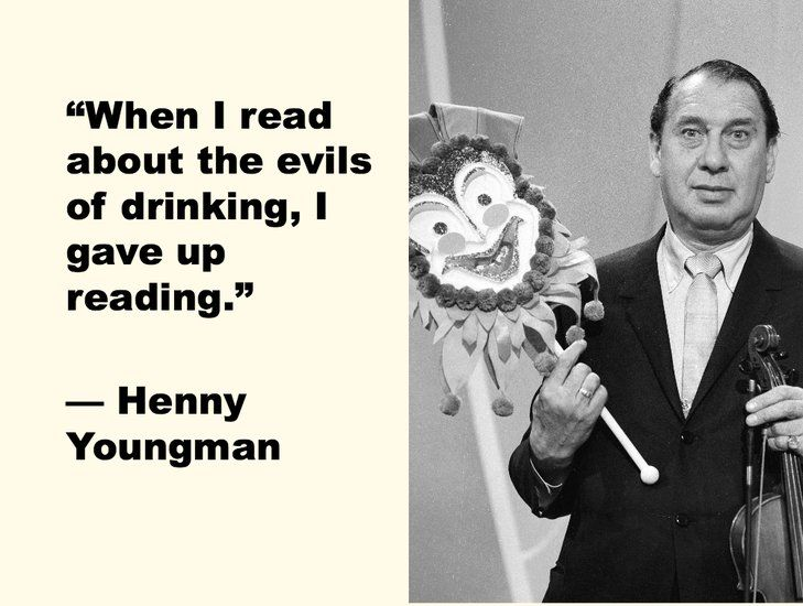 English/American comedian Henny Youngman (1906 - 1998).While growing up in New York City, he made his 1st appearance at an amateur night at 16. His father didn't approve so he called the cops and had his son pulled off the stage, then sent him to vocational school.