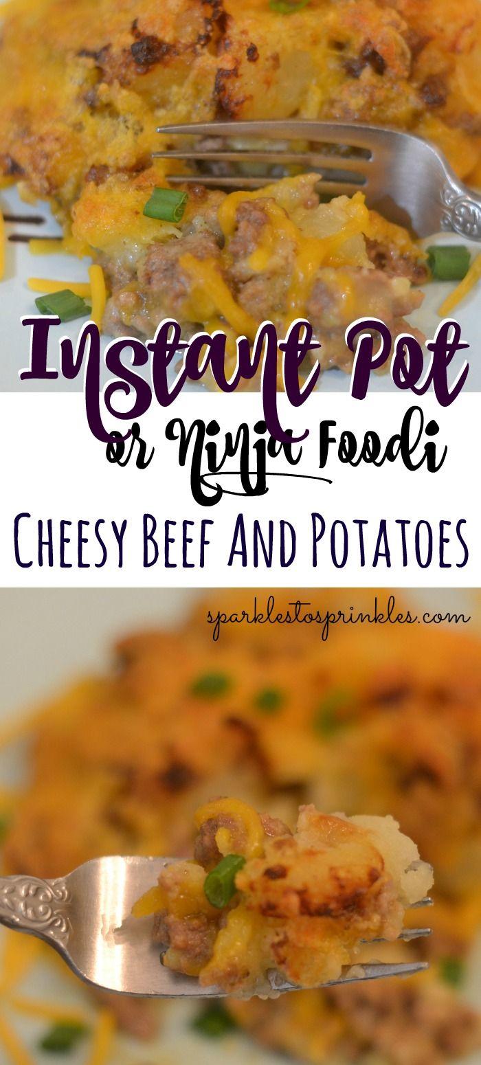 Instant Pot Or Ninja Foodi Cheesy Beef And Potatoes Recipe Beef And Potatoes Beef Recipes Baby Food Recipes