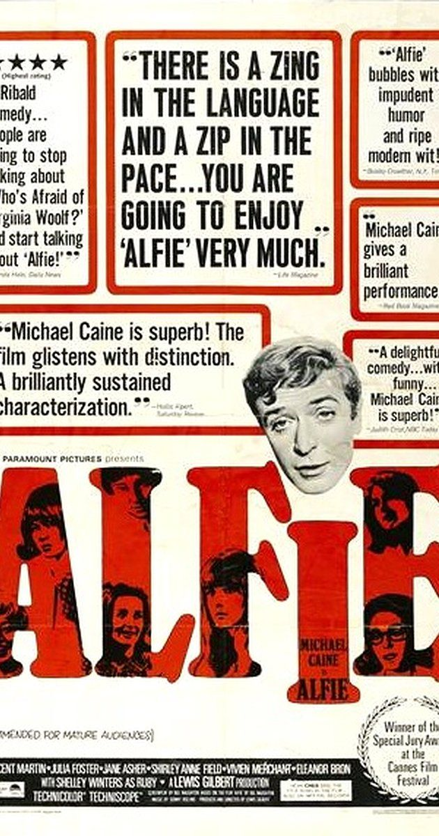 Directed by Lewis Gilbert.  With Michael Caine, Shelley Winters, Millicent Martin, Julia Foster. An unrepentant ladies' man gradually begins to understand the consequences of his lifestyle.