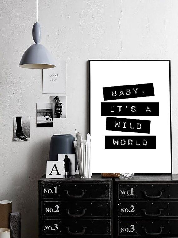 Baby its a wild world famous quote print typography design xxl poster black and white 70x100 50x70 24x36 a4