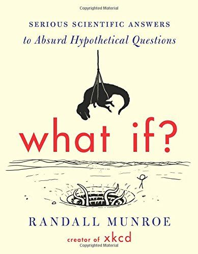 What If? by xkcd Author Randall Munroe: Bizarre and Hypothetical Science Questions Answered - FINISHED.