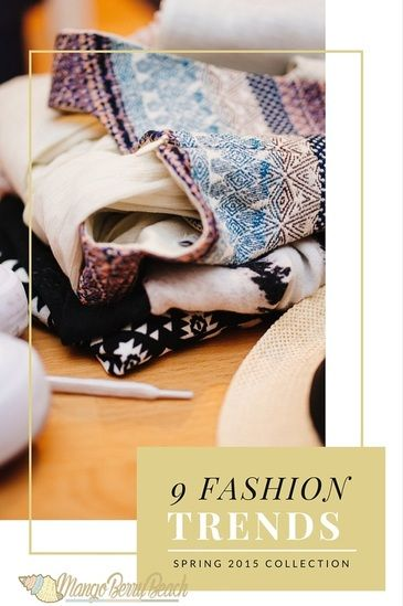 9 Fashion Trends | Spring 2015 Collection