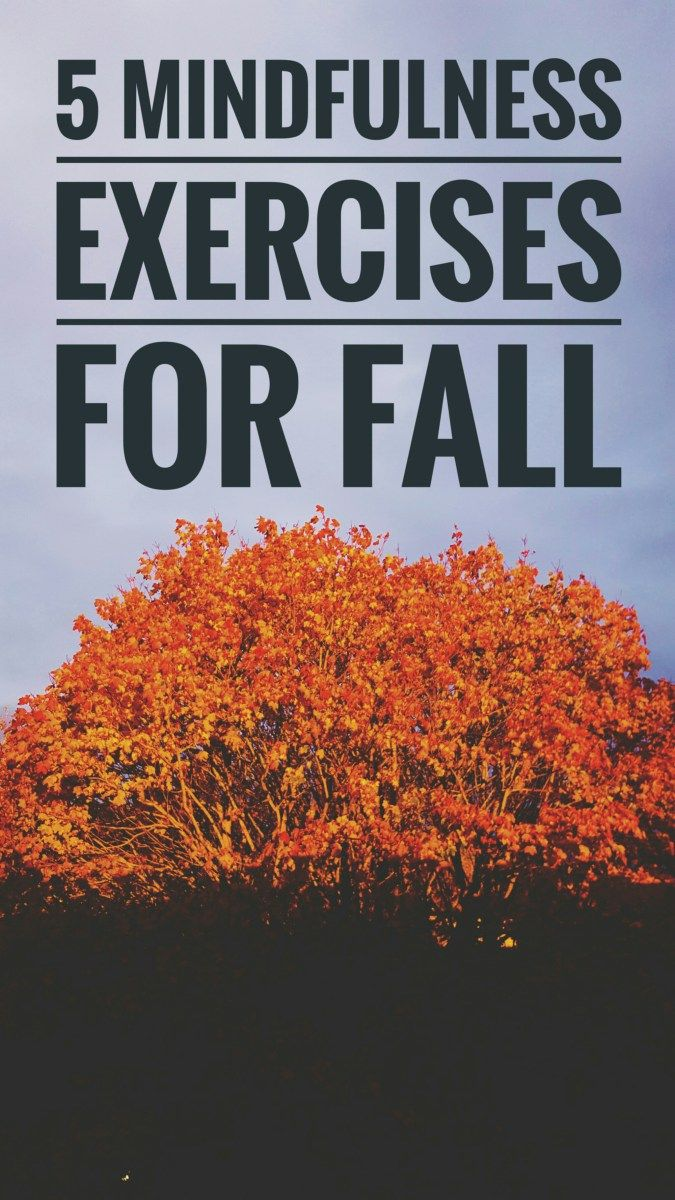5 Mindfulness Exercises for Fall #selfcare #mindfulness #anxiety #fall