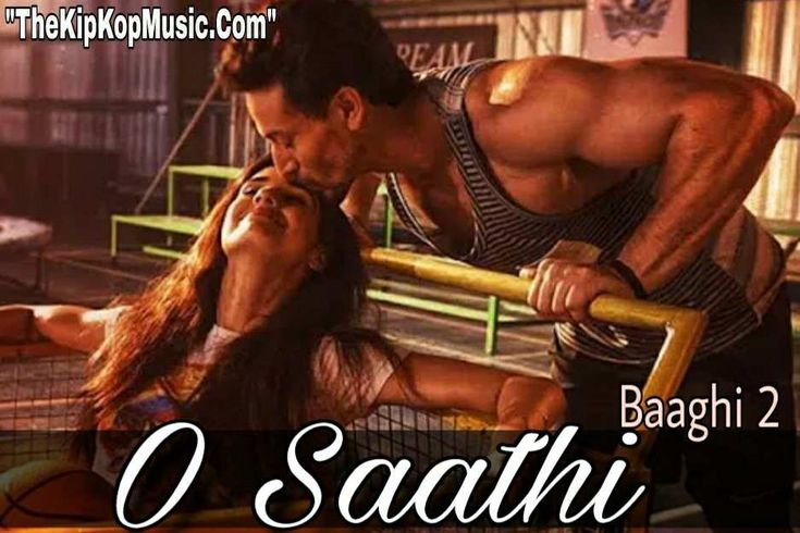 "O Saathi Full mp3 Song Download / Listen Online With Lyrics Quotes (Images) - 2018 Movie Baaghi 2 New Romantic Bollywood Song ""O Saathi"" This Song Sung Music Composed & Lyrics Written By Arko OR This Lovely Song Starring By Neha (Disha Patani) & Ronnie (Tiger Shroff)"