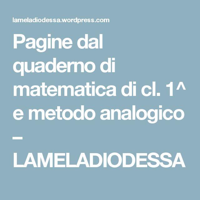 Pagine dal quaderno di matematica di cl. 1^ e metodo analogico – LAMELADIODESSA
