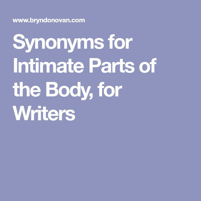 Synonyms for Intimate Parts of the Body, for Writers