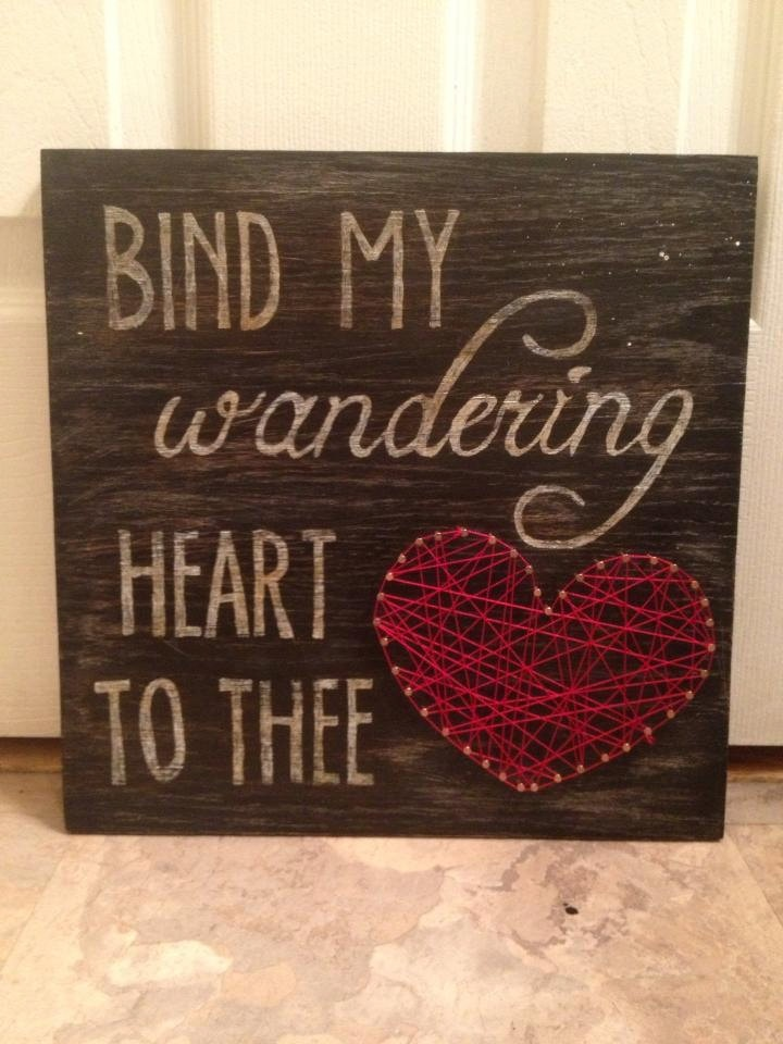 String and Nail Bind My Wandering Heart