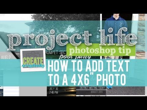 """Project Life: Photo Process - How to add text and edit a 4x6"""" photo easily through Photoshop (createscrapbooks.com)"""