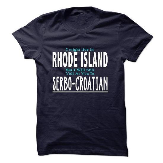 I live in RHODE ISLAND I CAN SPEAK SERBO-CROATIAN - #tee cup #sweatshirt style. HURRY => https://www.sunfrog.com/LifeStyle/I-live-in-RHODE-ISLAND-I-CAN-SPEAK-SERBO-CROATIAN.html?68278