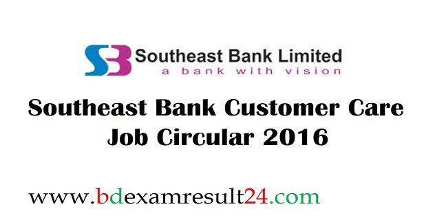 Southeast Bank Customer Care Job Circular 2016