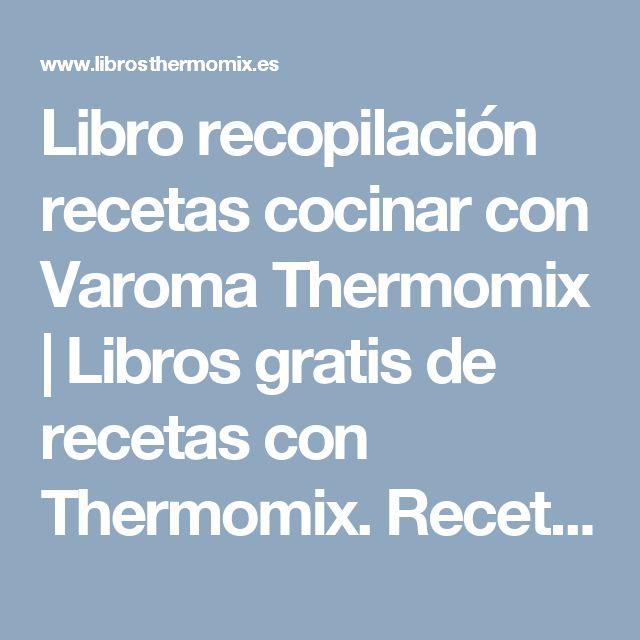 Libro recopilación recetas cocinar con Varoma Thermomix | Libros gratis de recetas con Thermomix.                Recetas  y accesorios Thermomix