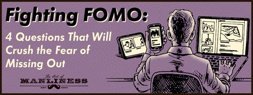 Fighting FOMO: 4 Questions That Will Crush the Fear of Missing Out