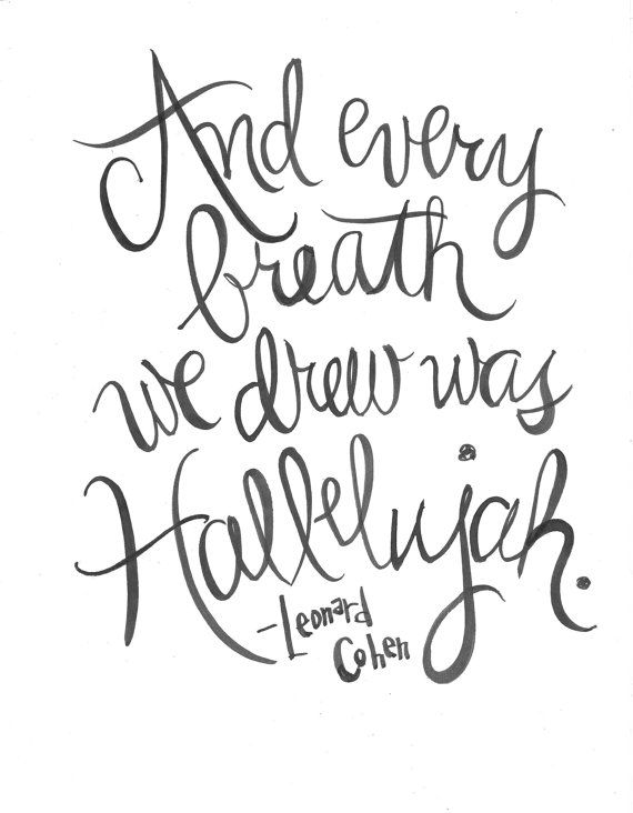 And Every Breath We Drew Was Hallelujah- Leonard Cohen Handlettered Song Lyric…