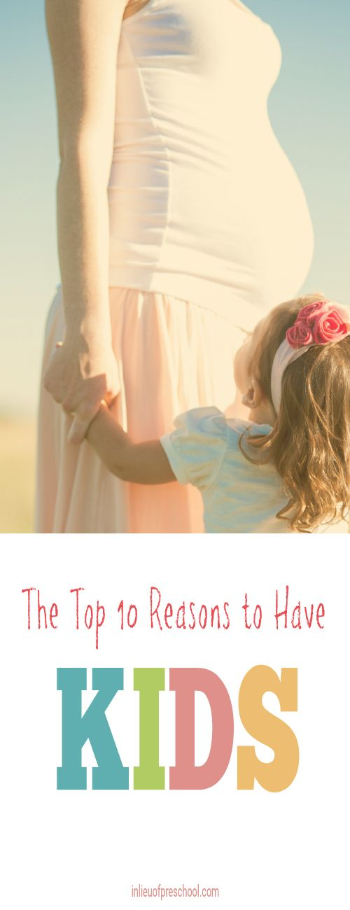The Top 10 Reasons to Have Kids #comedy #parenting