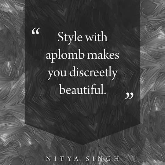 Style in self-possession gives you lead from the mass.  #NityaSingh #Fashion #Aplomb