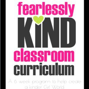 FearlesslyKiND Classroom Curriculum #AntiBullying #Girls #Leadership #Kindness #BeKiND #SchoolPrograms #Assembly #Curriculum #Self Esteem #Activities