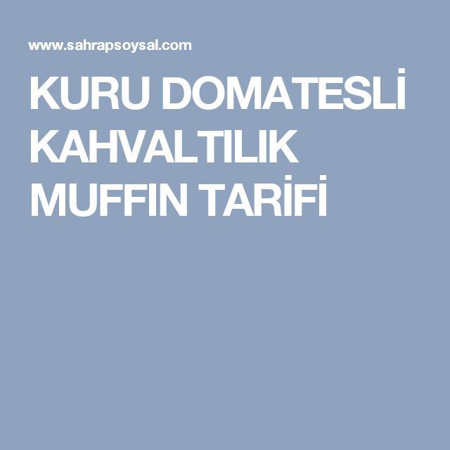 KURU DOMATESLİ KAHVALTILIK MUFFIN TARİFİ