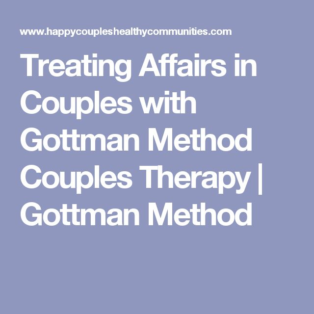 Treating Affairs in Couples with Gottman Method Couples Therapy | Gottman Method