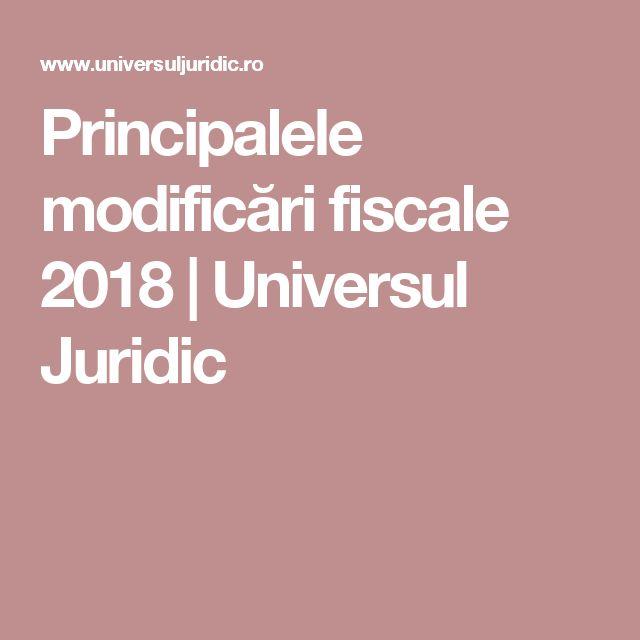 Principalele modificări fiscale 2018 | Universul Juridic