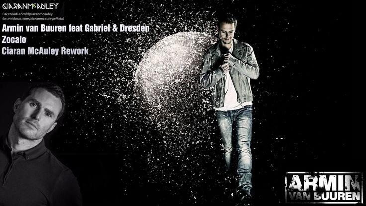 Armin Van Buuren feat. Gabriel & Dresden – Zocalo (Ciaran McAuley Rework)