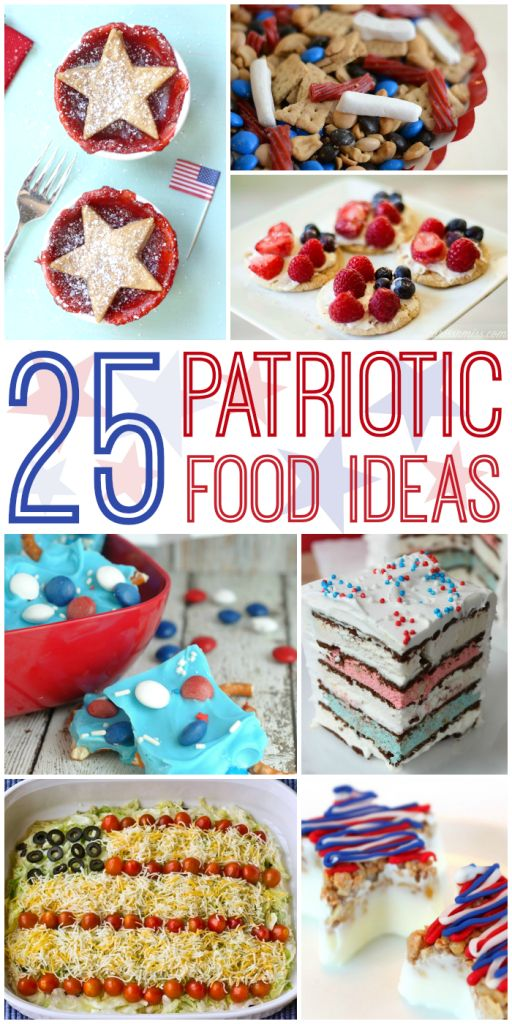25 Patriotic Food Ideas - Perfect for Fourth of July, Memorial Day or any Summer BBQ