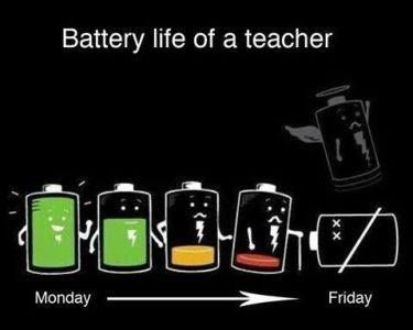 Battery Life of a teacher! This is why I have to fight to stay awake until 9 pm on Friday night!