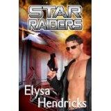 STAR RAIDERS (STAR CHRONICLES) (Kindle Edition)By Elysa Hendricks